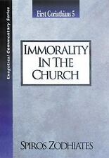 Immorality in the Church: First Corinthians Chapter Five Exegetical Commentary S