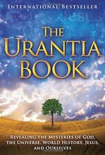 The Urantia Book: Revealing the Mysteries of God, the Universe, World History, J
