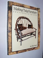Making Twig Furniture & Household Things by Abby Ruoff PB 1991 crafts rural