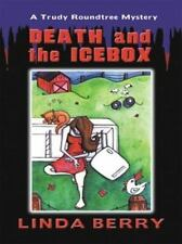 Death and the Icebox: A Trudy Roundtree Mystery (Five Star First Edition Mystery