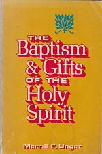 The Baptism and Gifts of the Holy Spirit by Merrill F. Unger (1974, Paperback,
