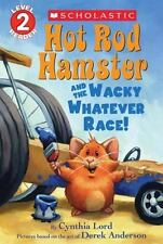 Hot Rod Hamster and the Wacky Whatever Race! (Scholastic Readers) Lord, Cynthia