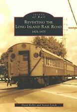 Revisiting the Long Island Rail Road, 1925-1975 (Images of Rail), Lynch, Steven,