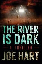 A Liam Dempsey Thriller: The River Is Dark 1 by Joe Hart (2014, Paperback)
