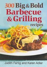 300 Big and Bold Barbecue and Grilling Recipes-ExLibrary