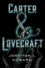 Carter and Lovecraft by Jonathan L. Howard (2015, Hardcover)