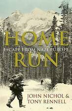 Home Run: Escape from Nazi Europe by Tony Rennell, John Nichol (Hardback, 2007)