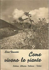 Come vivono le piante Vaccari Editrice libraria italiana 1940