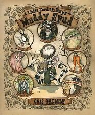 Little Jordan Ray's Muddy Spud Gris Grimly New Signed by Gris Grimly Book