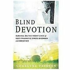 Blind Devotion : Survival on the Front Lines of Post-Traumatic Stress Disorder