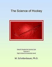 The Science of Hockey: Volume 3 : Data and Graphs for Science Lab by M....