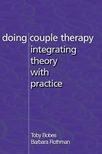 Doing Couple Therapy Integrating Theory with Practice by Tobey Bobes (2002,...