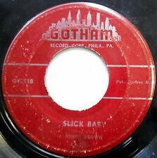 BENNY BROWN 45 Slick Baby / Pappa! R&B 1953 Gotham w1413