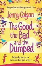 The Good, the Bad and the Dumped by Jenny Colgan (Paperback, 2010)