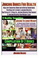 Juicing Books for Health : Healthy Smoothie Book with Detox Smoothies for...