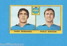 PANINI CALCIATORI 1969/70-Figurina- BOSDAVES+BARISON - NAPOLI -Recuperata