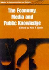 Economy, Media, and Public Knowledge (Studies in Communication and Society (Leic