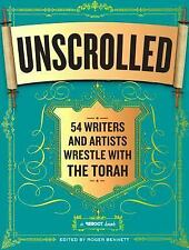 Unscrolled : 54 Writers and Artists Wrestle with the Torah (2013, Paperback)