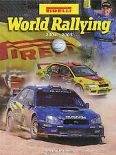 Pirelli World Rallying: 2004-2005 by Martin Holmes (Board book,2004)free postage