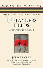 Voyageur Classics Ser.: In Flanders Fields and Other Poems 26 by John McCrae...