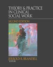 Theory and  Practice in Clinical Social Work, by Brandell, 2nd Edition