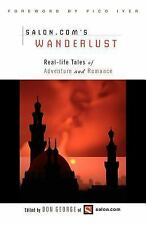 Wanderlust: Real-Life Tales of Adventure and Romance, , Good Book