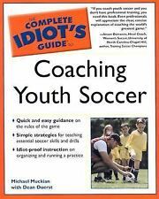 The Complete Idiot's Guide to Coaching Youth Soccer, Duerst, Dean, Muckian, Mich