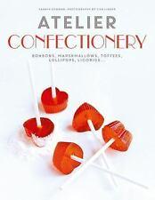 Atelier Confectionery : Bonbons, Marshmallows, Toffees, Lollipops,...