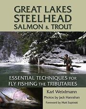 Great Lakes Steelhead Salmon and Trout : Essential Techniques for Fly Fishing...