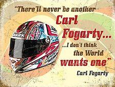 Carl Fogerty Quote (Helmet) metal sign (og 2015)