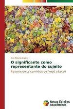O Significante Como Representante Do Sujeito by Disaro Amado Yuri (2014,...