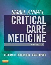 Small Animal Critical Care Medicine by Kate Hopper and Deborah Silverstein...