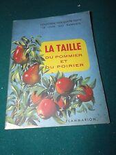 LA TAILLE DU POMMIER ET DU POIRIER EDITIONS FLAMMARION 1955  S170 C6