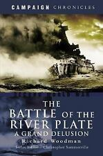 The Battle of the River Plate: A Grand Delusion (Campaign Chronicles), Richard W