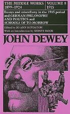 The Middle Works of John Dewey, Volume 8, 1899 - 1924: Essays and Miscellany in