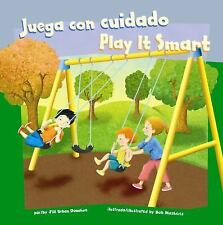 Juega con cuidado/Play It Smart (Cómo mantenernos seguros/How To Be Safe) (Multi