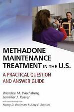Methadone Maintenance Treatment in the U.S.: A Practical Question and Answer Gui