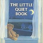 The Little Quiet Book (A Chunky Book(R)) by Ross, Katharine