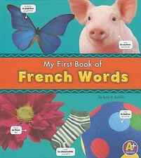 My First Book of French Words (Bilingual Picture Dictionaries) (Multil-ExLibrary