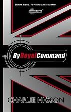 NEW  - BY ROYAL COMMAND  - FIRST EDITION HARDBACK Charlie Higson (Young Bond)