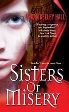Sisters of Misery by Hall, Megan Kelley