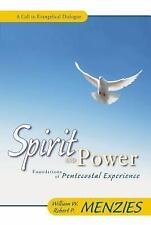Spirit and Power : Foundations of Pentecostal Experience by William W....
