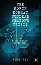 The North Korean Nuclear Weapons Crisis : The Nuclear Taboo Revisited? by...