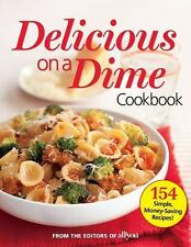All You Delicious on a Dime : 154 Simple, Money-Saving Recipes by All You Editor