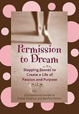 Permission to Dream: Stepping Stones to Create a Life of Passion and Purpose, Go