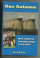 One Autumn: Work, Family Life and Rugby League in the 1990s by Geoff Lee (PB)
