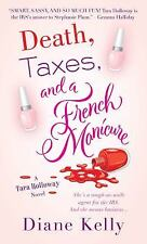 Death, Taxes, and a French Manicure: A Tara Holloway Novel, Kelly, Diane, Good C