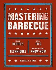 Mastering Barbecue: Tons of Recipes, Hot Tips, Neat Techniques, and Indispensabl