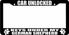 GERMAN SHEPHERD  CAR UNLOCKED KEYS UNDER MY paw License Plate Frame