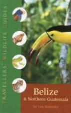 The Traveller's Wildlife Guides: Belize and Northern Guatemala by Les Beletsky
